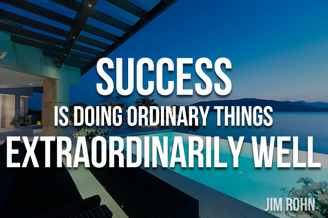 success-is-doing-ordinary-things-extraordinarily-well